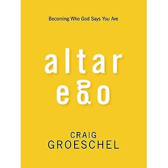 Altar Ego immer, Gott sagt, dass Sie sind durch Groeschel & Craig