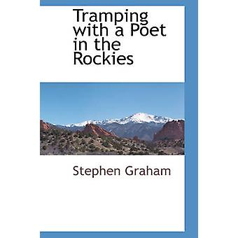 Tramping with a Poet in the Rockies by Graham & Stephen