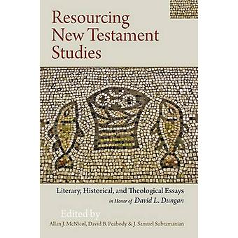 Resourcing New Testament Studies Literary Historical and Theological Essays in Honor of David L. Dungan by Subramanian & J. Samuel