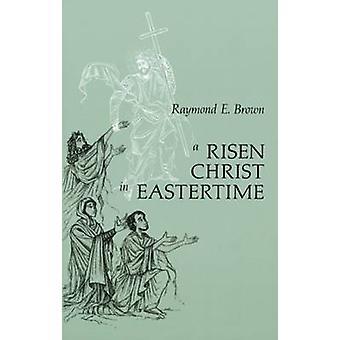 Uppståndne Kristus i påskveckan essäer om evangeliet berättelser av uppståndelsen av Brown & Raymond E