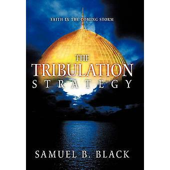 La foi de stratégie Tribulation dans la tempête venue de Black & B. Samuel