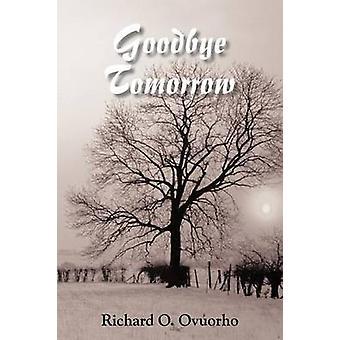 Goodbye Tomorrow by Ovuorho & Richard O.