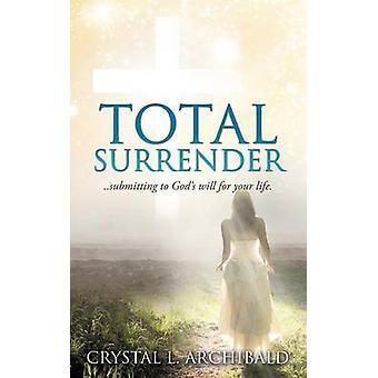 Totale Hingabe von Archibald & Crystal L.