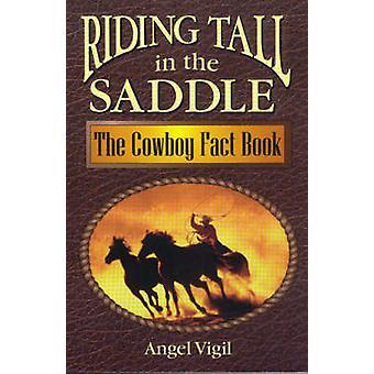 Equitazione alta in sella il libro di fatto del Cowboy di Veglia & Angel