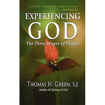 Experiencing God The Three Stages of Prayer by Green & Thomas H.