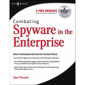 Combating Spyware in the Enterprise by Baskin & Brian
