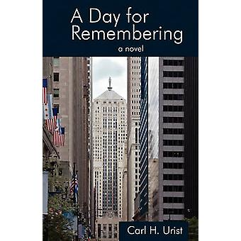 A Day for Remembering by Urist & Carl H.