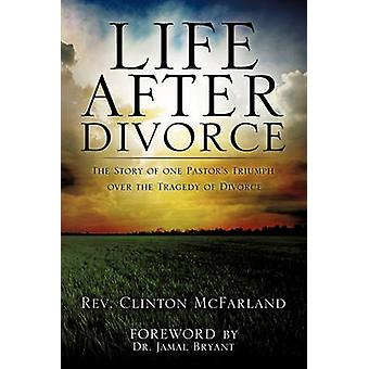 LIFE AFTER DIVORCE by McFarland & Rev. Clinton