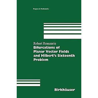 Bifurkationer plana vektorfält och Hilberts sextonde problemet av Roussarie & Robert