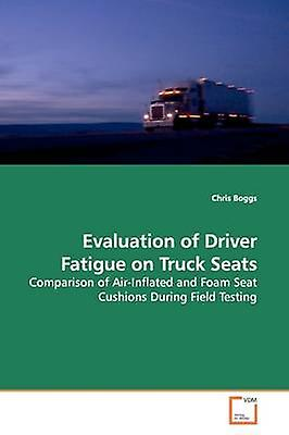 Evaluation of Driver Fatigue on Truck Seats by Boggs & Chris