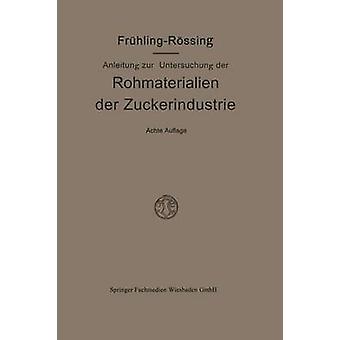 Anleitung zur Untersuchung der Rohmaterialien Produkte Nebenprodukte und Hilfssubstanzen der Zuckerindustrie by Frhling & Robert