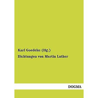 Dichtungen Von Martin Luther par Goedeke Hg. & Karl