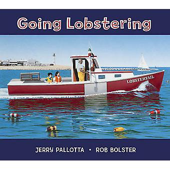 Going Lobstering by Jerry Pallotta - Rob Bolster - 9781570916236 Book