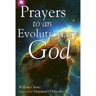 Prayers to an Evolutionary God by William Cleary - 9781594730061 Book