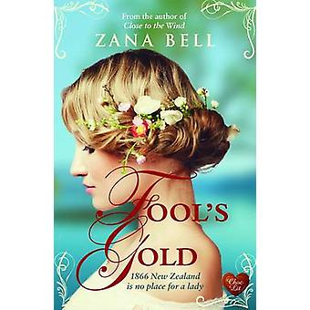 Fool's Gold by Zana Bell - 9781781891834 Book