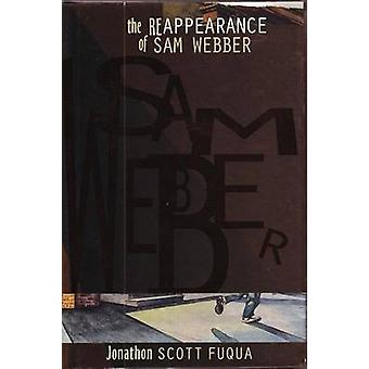 Reappearance of Sam Webber by Jonathon Scott Fuqua - 9781890862022 Bo