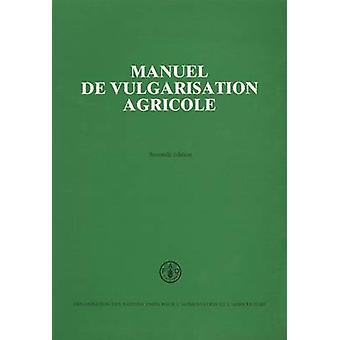 Manuel de Vulgarisation Agricole by Food and Agriculture Organization
