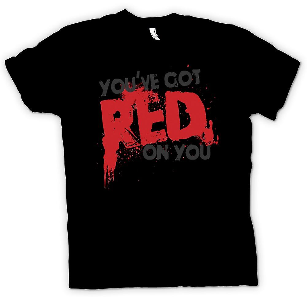 Womens T-shirt - You've Got Red On You - Shaun Of The Dead