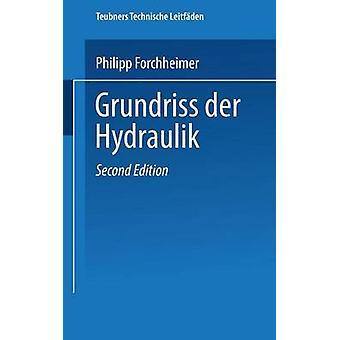 Grundriss Der Hydraulik by Forchheimer & Hofrat Dr Philipp