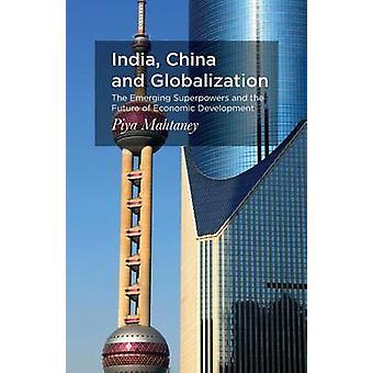 India China and Globalization by Piya Mahtaney