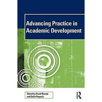 Advancing Practice in Academic Development by David Baume & Celia Popovic