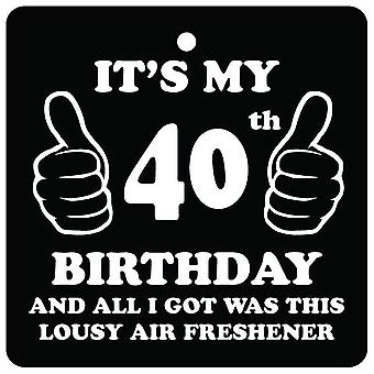 40th Birthday Lousy Car Air Freshener