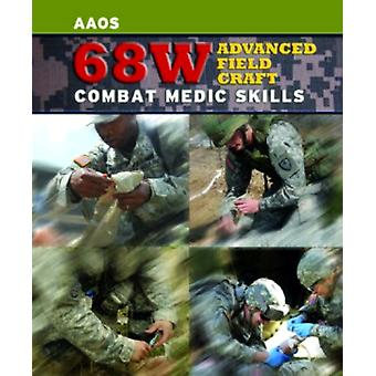 68w Advanced Field Craft: Combat Medic Skills (Paperback) by United States Army