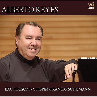 Alberto Reyes - Alberto Reyes spelar Bach-Busoni; Chopin; Franck [CD] USA import