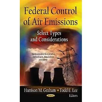 Federal Control of Air Emissions by Harrison M. Graham & Todd E. Lee