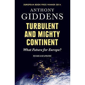 Turbolento e possente continente quale futuro per l'Europa da Giddens & Anthony