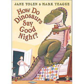 How Do Dinosaurs Say Good Night? by Jane Yolen - Mark Teague - 978000