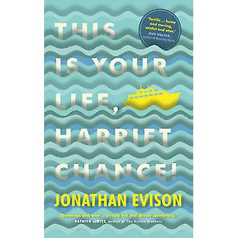 This is Your Life - Harriet Chance! by Jonathan Evison - 978009959266