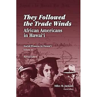 They Followed the Trade Winds - African Americans in Hawaii (Revised e