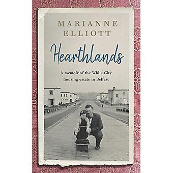 Hearthlands - A memoir of the White City housing estate in Belfast by