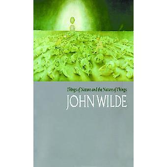Choses de la Nature et la Nature des choses par John Wilde - Lisa Wainwr