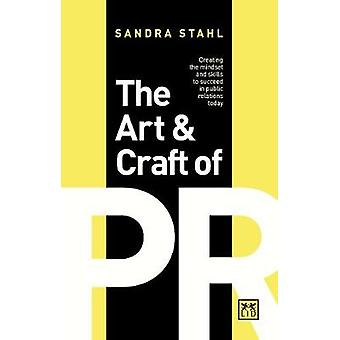 The Art and Craft of PR - Creating the right mindset and skills to suc