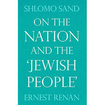 On the Nation and the Jewish People by Shlomo Sand - Ernest Renan - 9