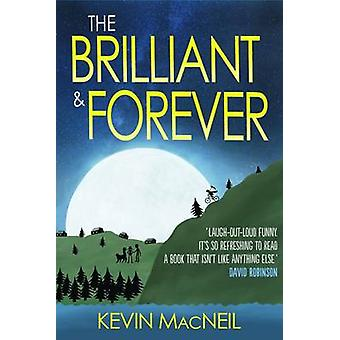The Brilliant & Forever by Kevin MacNeil - 9781846973376 Book