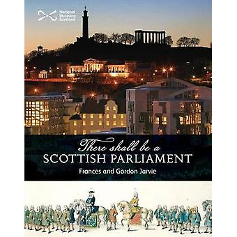'There Shall be a Scottish Parliament' by Frances Jarvie - Gordon Jar