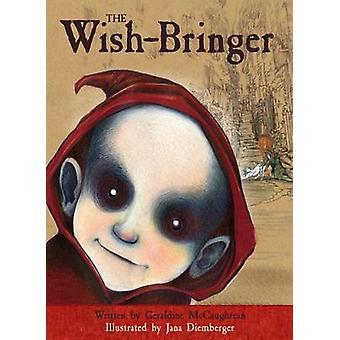 The Wish-Bringer by Geraldine McCaughrean - Jana Diemberger - 9781907