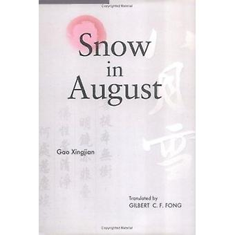Snow in August - Play by Gao Xingjian by Gao Xingjian - Gilbert C.F. F