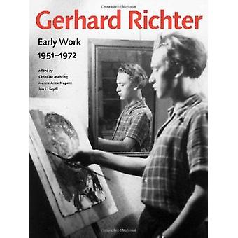 Gerhard Richter - Early Work 1951-1972 by Christine Mehring - Jeanne N