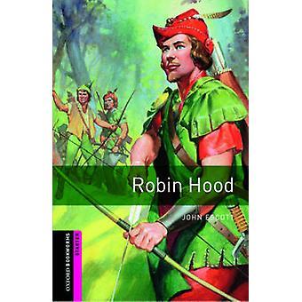 Oxford Bookworms Library - Starter Level - Robin Hood by John Escott -