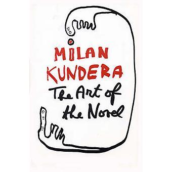 The Art of the Novel (Main) by Milan Kundera - 9780571227495 Book