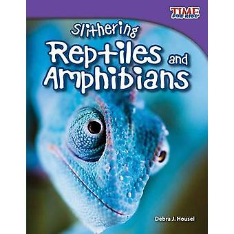 Slithering Repitles and Amphibians by Debra J Housel - 9781433336591