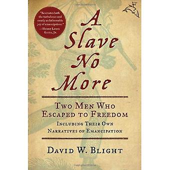 A Slave niet meer: Twee mannen die naar vrijheid vluchtte, met inbegrip van hun eigen verhalen van emancipatie