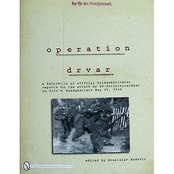 Operacja DRVAR: Faksymile Kriegsberichter oficjalne raporty na atak przez SS-Fallschirmjager Tito's...