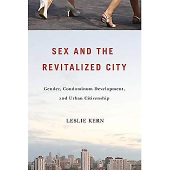 Sex och vitaliserad staden: kön, bostadsrättslägenhet utveckling och urbanism