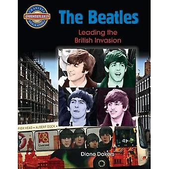 De Beatles: Leidt de Britse invasie (Crabtree Groundbreaker biografieën)