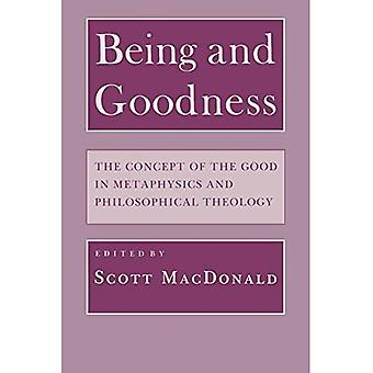 Being and Goodness: The Concept of Good in Metaphysics and Philosophical Theology